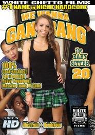 We Wanna Gang Bang The Babysitter #20 DVD