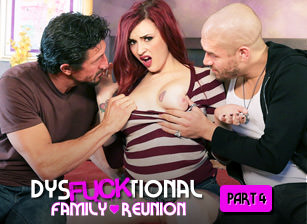 DysFUCKtional Family Reunion - Part 4